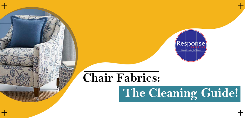 Chair Fabrics The Cleaning Guide