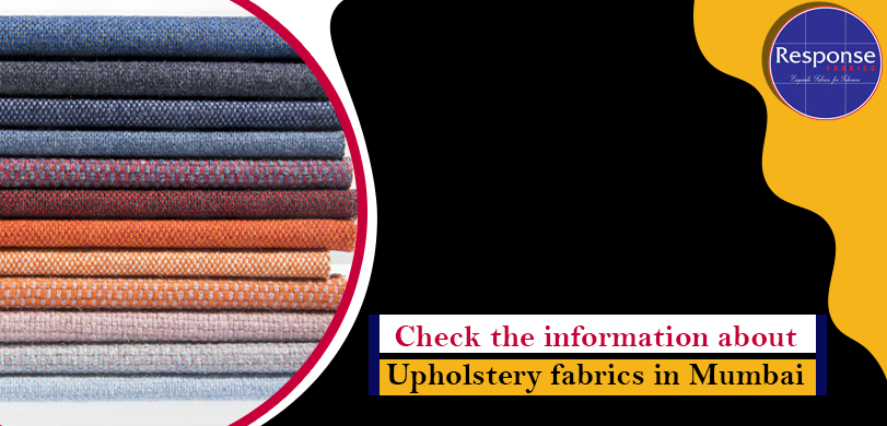 Check the information about upholstery fabrics in Mumbai