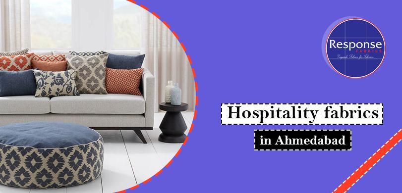 hospitality fabrics in Ahmedabad