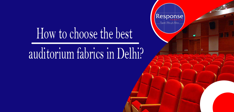 How-to-choose-the-best-auditorium-fabrics-in-Delhi