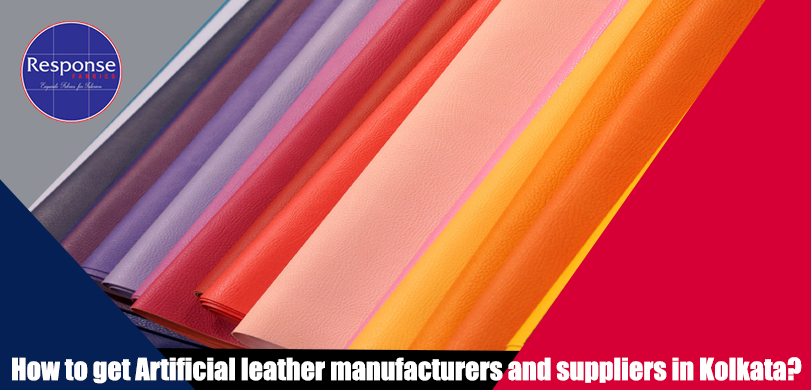 How to get Artificial leather manufacturers and suppliers in kolkata