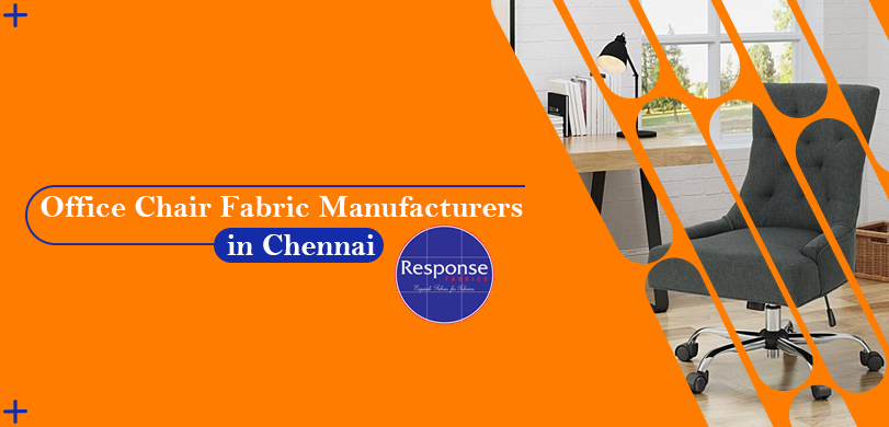 Office Chair Fabric Manufacturers in Chennai