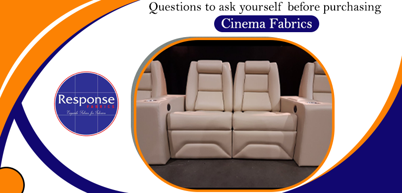 Questions to ask yourself before purchasing Cinema Fabrics