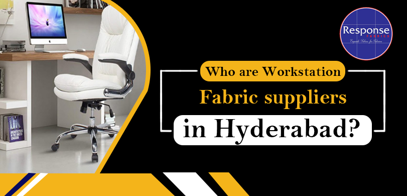 Who are workstation fabric suppliers in Hyderabad