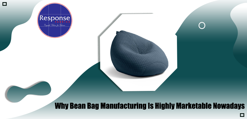 Why-Bean-Bag-Manufacturing-Is-Highly-Marketable-Nowadays